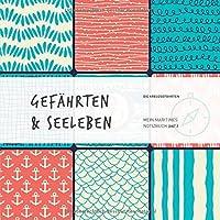 Gefaehrten&Seeleben: Mein maritimes Notizbuch! (spirit8)
