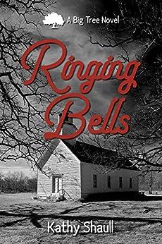 Ringing Bells (Big Tree Book 2) by [Shaull, Kathy]