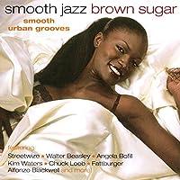Smooth Jazz: Brown Sugar by Various Artists (2003-02-11)