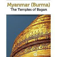 Myanmar (Burma): Temples of Bagan (2017 Travel Guide) (English Edition)