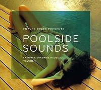 Vol. 2-Future Disco Presents: Poolside Sounds