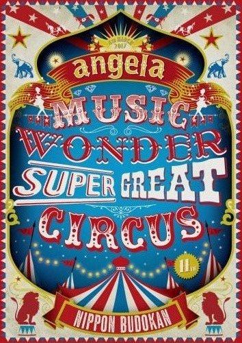 angela/angelaのミュージック ワンダー 特大サーカス in 日本武道館 〜僕等は目指したShangri-La〜 DVD