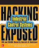 Hacking Exposed Industrial Control Systems: ICS and SCADA Security Secrets & Solutions