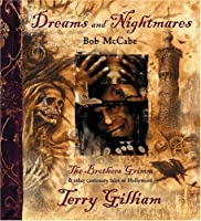 Dreams and Nightmares: Terry Gilliam, the Brothers Grimm, and Other Cautionary Tales of Hollywood
