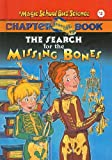 The Search for the Missing Bones (Magic School Bus Science Chapter Books (Pb))