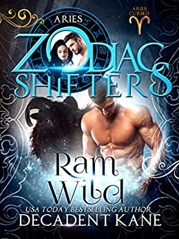 Ram Wild: A Zodiac Shifters Paranormal Romance (Aries Cursed Book 2) by [Kane, Decadent, Shifters, Zodiac]