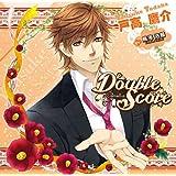 [CD] Double Score ~Camellia~: 戸高 鷹介(椿) (おまけボイス付初回生産版)