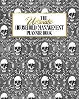 The Ultimate Household Management Planner Book: Black Gothic | Home Tracker | Family Record | Calendar | Contacts | Password | School | Medical Dental Babysitter | Goals Financial Budget Expense