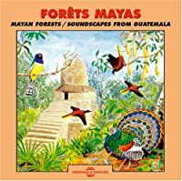 Mayan Forests-Soundscapes from Guatemala