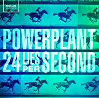 Powerplant 24 Lies Per Second