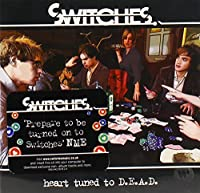 Heart Tuned To D.E.A.D. by Switches (2007-04-23)
