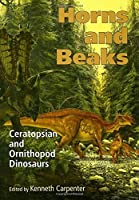 Horns and Beaks: Ceratopsian and Ornithopod Dinosaurs (Life of the Past) by Unknown(2006-11-14)