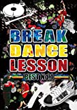 BREAK DANCE LESSON BEST No.1 [DVD]