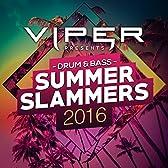 Drum & Bass Summer Slammers 2016 (Viper Presents) [Explicit]