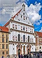 Die St. Michaelskirche in Munchen: Gottesbild Und Weltordnung (Grosse Kunstfuhrer)