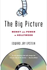 The Big Picture: Money and Power in Hollywood Paperback
