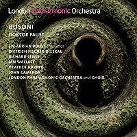 ブゾーニ:歌劇「ファウスト博士」(演奏会用短縮版) (Busoni: Doktor Faust)