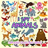 I SPY Animals: Learn words for toddlers about animals (I spy books for preschoolers)