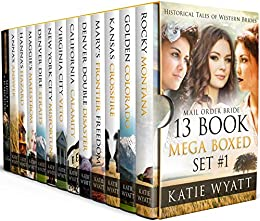 Mail Order Bride Series: Historical Tales of Western Brides Mega Box Set #1: Inspirational Pioneer Romance (Historical Tales of Western Brides Box Set Series) by [Wyatt, Katie, Carson, Kat]