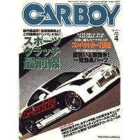 CAR BOY (カーボーイ) 2008年 04月号 [雑誌]