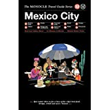 Monocle Travel Guide Mexico City