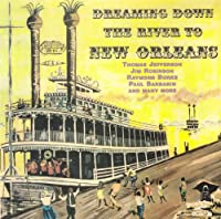 Dreaming Down the River to New Orleans