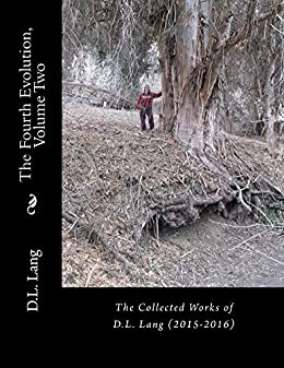 The Fourth Evolution, Vol. 2: The Collected Poetry of D.L. Lang (2015-2016) by [Lang, D.L.]
