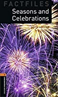 Oxford Bookworms Factfiles: Seasons And Celebrations: Level 2: 700-Word Vocabulary (Oxford Bookworms: Factfiles, Stage 2) by Jackie Maguire(2008-03-15)