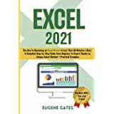 Excel 2021: The Key To Becoming an Excel Master in Less Than 30 Minutes a Day A Complete Step-by-Step Guide from Beginner to