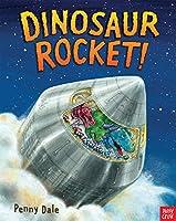 Dinosaur Rocket! (Penny Dale's Dinosaurs)