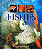 The Encyclopedia of Fishes, A Complete Visual Guide