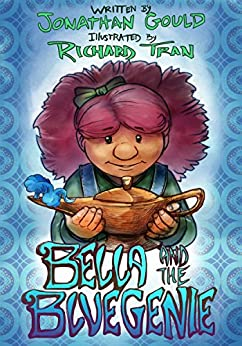 Bella and the Blue Genie: A Picture Book for Kids by [Gould, Jonathan]