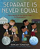 Separate Is Never Equal: Sylvia Mendez and Her Family's Fight for Desegregation (Jane Addams Award Book (Awards)) (English Edition)