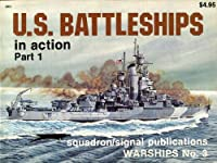 U.S. Battleships in Action, Part 1 (WARSHIPS)