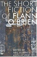 Short Fiction of Flann O'Brien (Irish Literature) by Flann O'Brien(2013-08-15)