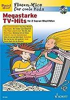 Floeten-Hits fuer coole Kids. Megastarke TV-Hits: Schwierigkeitsgrad 2