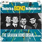 There is a Bond Between us by Graham Bond Organisation (2008-05-13)