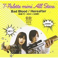 Bad Blood/Hereafter (映画「讐~ADA~」主題歌)