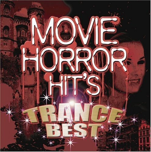 Horror Movie hits~TRANCE BEST~ オムニバス get over the records