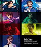 【Amazon.co.jp限定】Bullet Train 5th Anniversary Tour 2017 Super Trans NIPPON Express 日本武道館(2017年6月10日) (通常盤)(トレカ[Amazon Ver.]付) [Blu-ray]