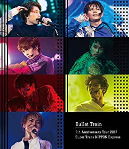 【Amazon.co.jp限定】Bullet Train 5th Anniversary Tour 2017 Super Trans NIPPON Express 日本武道館(2017年6月10日) (通常盤)(トレカ[Amazon Ver.]付) [Blu-ray]