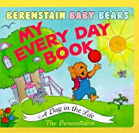My Every Day Book (Berenstain Baby Bears)