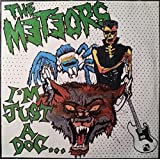 """Im Just A Dog - Meteors 7"""" 45"""