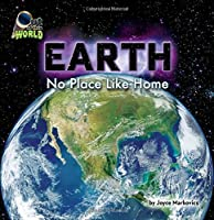 Earth: No Place Like Home (Out of This World)