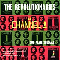 At Channel 1: Dub Plate Specials by REVOLUTIONARIES (2007-03-28)