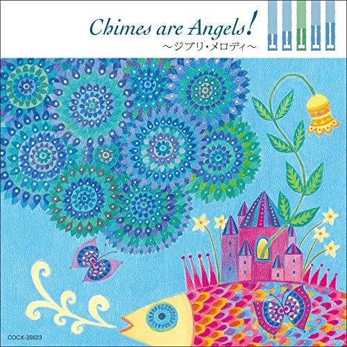 Chimes are Angels ! ~ジブリ・メロディ~