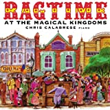 Calabrese, Chris: Ragtime at the Magical Kingdoms