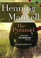 The Pyramid (Kurt Wallander Mysteries)