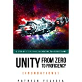 Unity From Zero to Proficiency (Foundations) [Fourth Edition]: A step-by-step guide to creating your first game with Unity