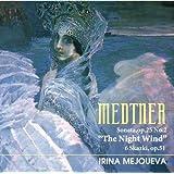 《夜の風》 〜メトネル作品集 ピアノ・ソナタ『夜の風』、6つのおとぎ話 メジューエワ